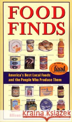 Food Finds America's Best Local Foods and the People Who Produce Them Allison Engel Margaret Engel 9780060958374