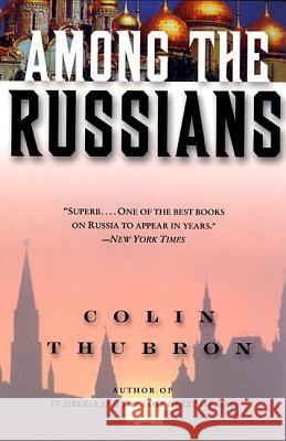 Among the Russians Colin Thubron 9780060959296