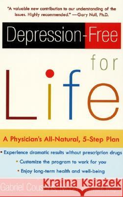Depression-Free for Life: A Physician's All-Natural, 5-Step Plan Gabriel Cousens Mark Mayell 9780060959654
