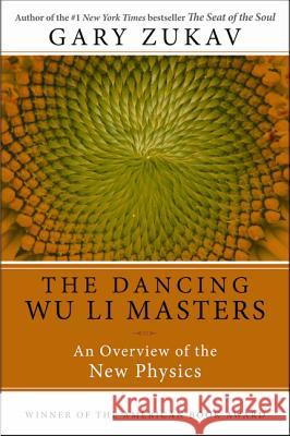 Dancing Wu Li Masters: An Overview of the New Physics Gary Zukav 9780060959685