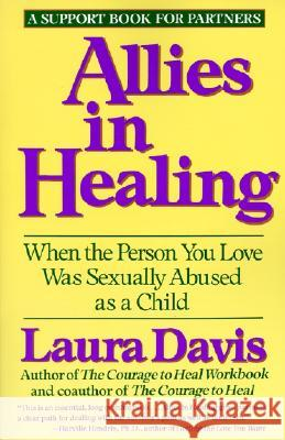 Allies in Healing: When the Person You Love Is a Survivor of Child Sexual Abuse Laura Davis 9780060968830
