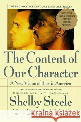 The Content of Our Character: A New Vision of Race in America Shelby Steele 9780060974152 Harper Perennial