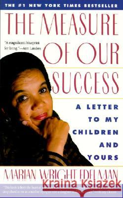 The Measure of Our Success: Letter to My Children and Yours Marian Wright Edelman 9780060975463