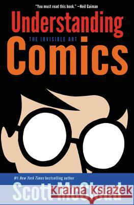 Understanding Comics: The Invisible Art Scott McCloud 9780060976255