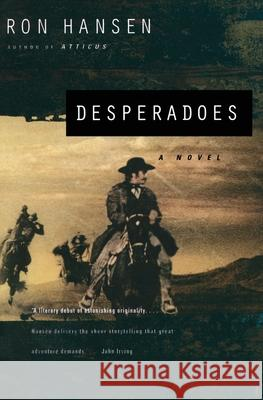 Desperadoes Ron Hansen 9780060976989