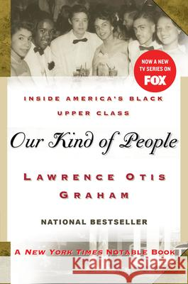 Our Kind of People: Inside America's Black Upper Class Lawrence Otis Graham 9780060984380