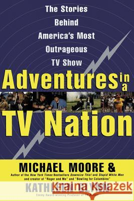 Adventures in a TV Nation Michael Moore Kathleen Glynn 9780060988098