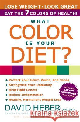 What Color Is Your Diet? David Heber Susan Bowerman 9780060988623