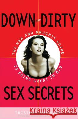 Down and Dirty Sex Secrets Tristan Taormino 9780060988920