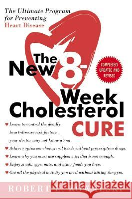 New 8-Week Cholesterol Cure, The E. Kowalsk Robert E. Kowalski 9780061031762