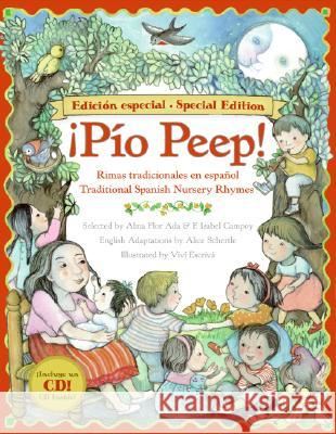 Pio Peep! Traditional Spanish Nursery Rhymes Book and CD: Bilingual Spanish-English [With CD (Audio)] Alma Flor Ada Vivi Escriva Alice Schertle 9780061116667 Rayo