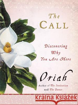 The Call: Discovering Why You Are Here Oriah 9780061116698