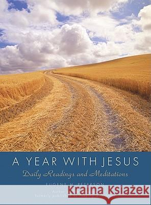 A Year with Jesus: Daily Readings and Meditations Eugene H. Peterson 9780061118432