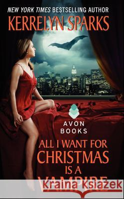 All I Want for Christmas Is a Vampire Kerrelyn Sparks 9780061118463 Avon Books