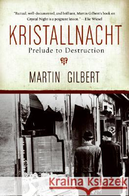 Kristallnacht: Prelude to Destruction Martin Gilbert 9780061121357