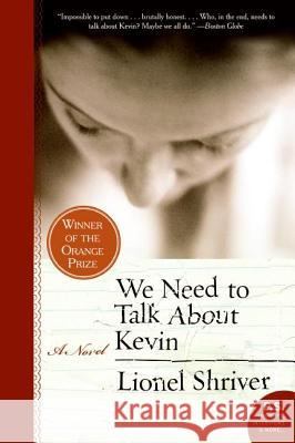 We Need to Talk about Kevin Lionel Shriver 9780061124297