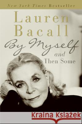 By Myself and Then Some Lauren Bacall 9780061127915