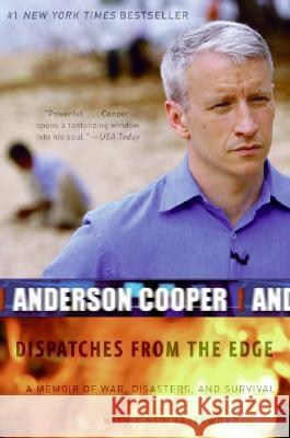 Dispatches from the Edge: A Memoir of War, Disasters, and Survival Anderson Cooper 9780061136689