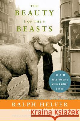 The Beauty of the Beasts Ralph Helfer 9780061136788