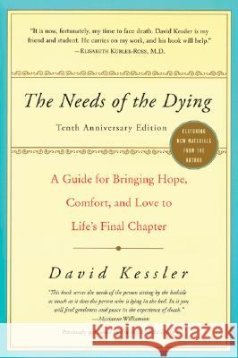 The Needs of the Dying David Kessler 9780061137594