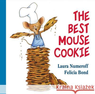 The Best Mouse Cookie Laura Joffe Numeroff Felicia Bond 9780061137600