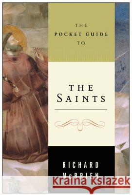 The Pocket Guide to the Saints Richard P. McBrien 9780061137747 HarperOne