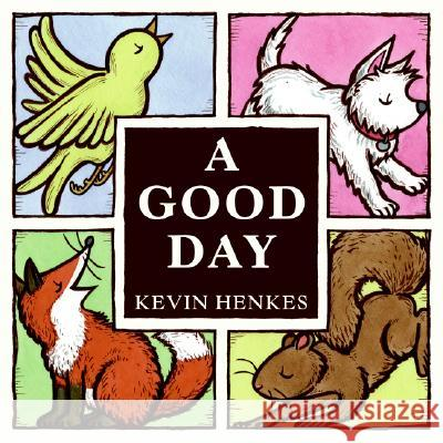 A Good Day Kevin Henkes 9780061140181