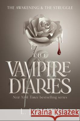 The Vampire Diaries: The Awakening and the Struggle L. J. Smith 9780061140976