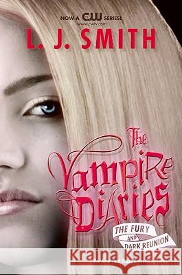 The Vampire Diaries: The Fury and Dark Reunion L. J. Smith 9780061140983