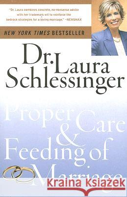 The Proper Care and Feeding of Marriage Laura C. Schlessinger 9780061142826