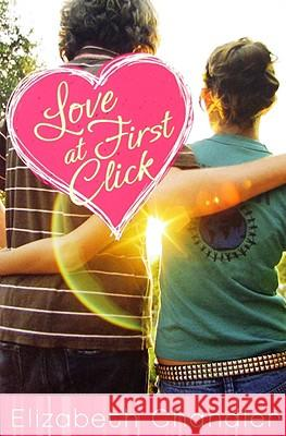 Love at First Click Elizabeth Chandler 9780061143113