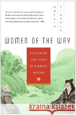 Women of the Way: Discovering 2,500 Years of Buddhist Wisdom Sallie Tisdale 9780061146596