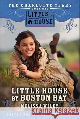 Little House by Boston Bay Melissa Wiley 9780061148286