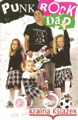 Punk Rock Dad: No Rules, Just Real Life Jim Lindberg 9780061148767