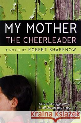 My Mother the Cheerleader Robert Sharenow 9780061148989