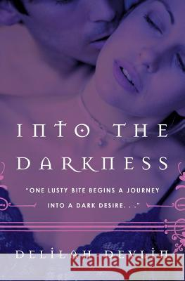 Into the Darkness Delilah Devlin 9780061161230