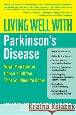 Living Well with Parkinson's Disease: What Your Doctor Doesn't Tell You... That You Need to Know Gretchen Garie Michael J. Church Winifred Conkling 9780061173226