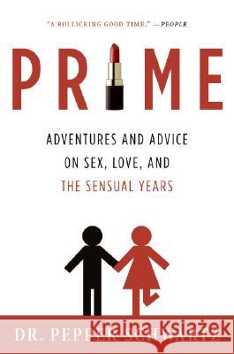 Prime: Adventures and Advice on Sex, Love, and the Sensual Years Pepper Schwartz 9780061173592 Collins