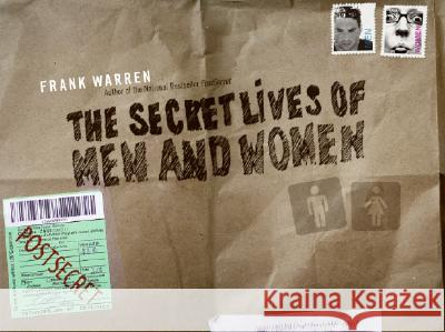The Secret Lives of Men and Women: A Postsecret Book Frank Warren Frank Warren 9780061198755