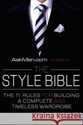 Askmen.com Presents the Style Bible: The 11 Rules for Building a Complete and Timeless Wardrobe James Bassil 9780061208508