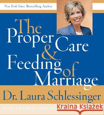 Proper Care and Feeding of Marriage CD: Preface and Introduction Read by Dr. Laura Schlessinger - audiobook Laura C. Schlessinger Laura C. Schlessinger Lily Lobianco 9780061227110