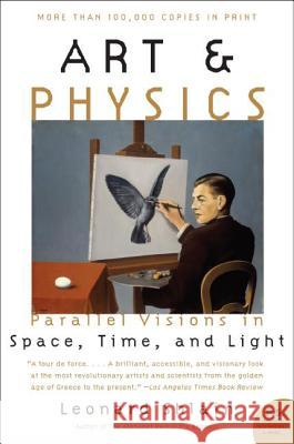 Art & Physics: Parallel Visions in Space, Time, and Light Leonard Shlain 9780061227974
