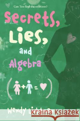 Do the Math: Secrets, Lies, and Algebra Wendy Lichtman 9780061229572