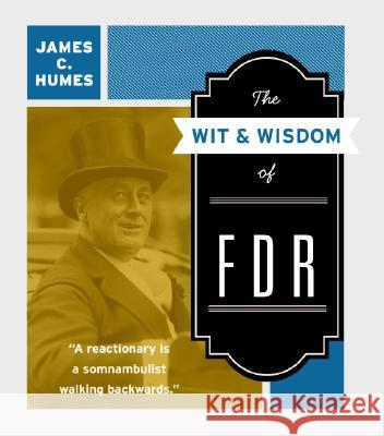 The Wit & Wisdom of FDR James C. Humes 9780061231483