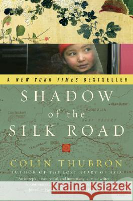 Shadow of the Silk Road Colin Thubron 9780061231773 Harper Perennial