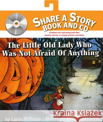 The Little Old Lady Who Was Not Afraid of Anything [With CD] Linda Williams Megan Lloyd 9780061232176