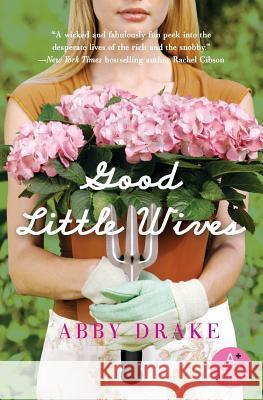 Good Little Wives Abby Drake 9780061232213