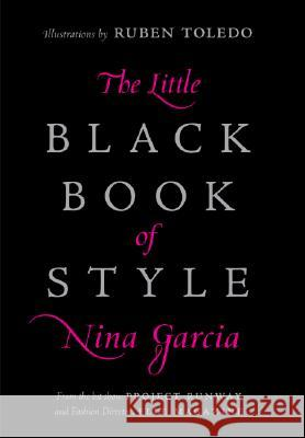 The Little Black Book of Style Nina Garcia Ruben Toledo 9780061234903