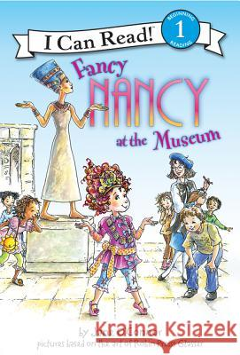 Fancy Nancy at the Museum Jane O'Connor Robin Preiss Glasser Ted Enik 9780061236082 HarperCollins