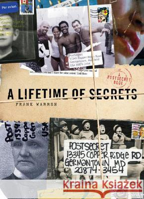 A Lifetime of Secrets: A Postsecret Book Frank Warren 9780061238604